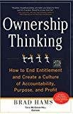 Ownership Thinking  How to End Entitlement and Create a Culture of Accountability Purpose and Profit by Brad Hams