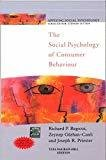 THE SOCIAL PSYCHOLOGY OF CONSUMER BEHAVIOUR by Richard Bagozzi