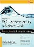 Microsoftr SQL Servertm 2005 A Beginners Guide by Dusan Petkovic