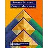 Strategic Marketing Channel Management by Donald Bowersox