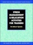 Stress Management And Relaxation Activities For Trainers by Robert Epstein