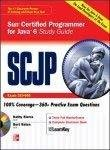 Scjp Sun Certified Programmer for Java 6 Study Guide Exam 310 - 065 Old Edition by Katherine Sierra