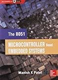 The 8051 Microcontroller Based Embedded Systems by Manish K Patel