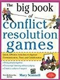 The Big Book of Conflict Resolution Games Quick Effective Activities to Improve Communication Trust and Collaboration by Mary Scannell