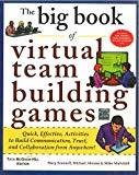 Big Book of Virtual Teambuilding Games Quick Effective Activities to Build Communication Trust and Collaboration from Anywhere by Mary Scannell