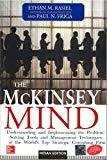 The McKinsey Mind Understanding and Implementing the Problem-Solving Tools and Management Techniques of the Worlds Top Strategic Consulting Firm by Ethan Rasiel