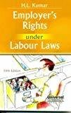 Employers Rights under Labour Laws by Kumar H.L.
