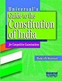 Universals Guide to the Constitution of India for Competitive Examinations by Rajesh Kumar
