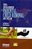 India Inter Country Parental Child Removal and the Law by Anil Malhotra