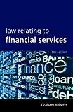 Law Relating to Financial Services First Indian Reprint by Graham Roberts