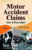 Motor Accident Claims Law and Procedure 2013 Reprint by Jai Janak Raj