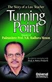 Turning Point The Story of a Law Teacher Reprint by N.R. Madhava Menon