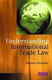 Understanding International Trade Law Indian Economy Reprint by Simone Schnitzer