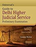 Universals Guide to Delhi Higher Judicial Service Preliminary Examination - Including Previous Year Solved Paper and Model Test Papers by Gaurav Mehta
