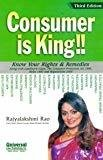 Consumer is King Know Your Rights and Remedies by Rao Rajyalakshmi