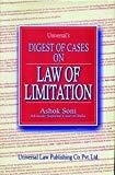 Universals Digest of Cases on Law of Limitation by Ashok Soni