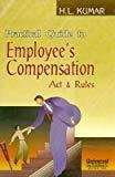 Practical Guide to Employees Compensation Act and Rules by H.L. Kumar