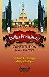 Indian Presidency Constitutional Law and Practice by Subhash C. Kashyap