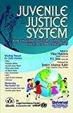 Juvenile Justice System - 2012 Reprint by Hansaria Vijay