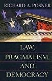 Law Pragmatism and Democracy Indian Economy Reprint by Posner Richard