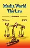 Media World and the Law by Lalit Bhasin