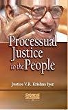 Processual Justice to the People Reprint by Krishna Iyer V.R.