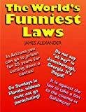 Worlds Funniest Laws Second Indian Reprint by James Alexander