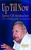 Up Till Now - An Autobiography Reprint by Krishna Iyer V.R.