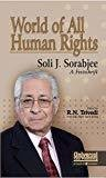 World of All Human Rights Soli J. Sorabjee A Festschrift by Soli J. Sorabjee