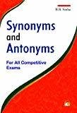 Dictionary of Synonyms and Antonyms - For All Competitive Exams by B.B. Sinha