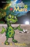 Earth and Mars...Finally the Twins Spin in Harmony - An Adventure Tale for Children by R.K. Murthi