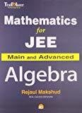 Mathematics for Jee Main and Advanced - Algebra by Rejaul Makshud