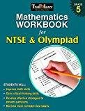 Mathematics Workbook for NTSE  Olympiad Grade 5 by Sandra Cook