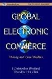 Global Electronic Commerce by J Christopher Westland
