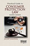 Practical Guide to Consumer Protection Law by Anoop K. Kaushal