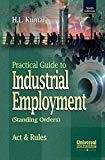 Practical Guide to Industrial Employment Standing Orders by H.L. Kumar