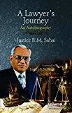 A Lawyers Journey - An Autobiography Reprint by Sahai R.M.