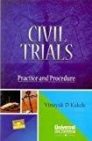 Civil Trials Practice and Procedure by Kakde Vinayak D.