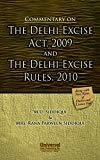 Commentary on the Delhi Excise Act 2009 and the Delhi Excise Rules 2010 by Siddiqui M.U.