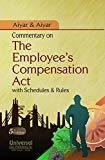 Commentary on the Employees Compensation Act with Schedules and Rules with latest case law by Aiyar
