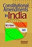 Constitutional Amendments in India by Pylee M.V.