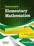 Universals Elementary Mathematics Numeral Ability for CLAT LSAT and other Law Entrance Exams by Jain Prateek