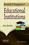 Formation  Management of Educational Institutions by Abraham Anita