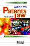 Universals Guide to Patents Law by Manish Arora
