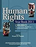 Human Rights Year Book 2011 - Children The Voiceless Multitude and Human Rights by Parekh P.H.