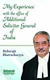 My Experience with the Office of Additional Solicitor General of India by Bhattacharyya Bishwajit