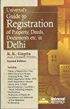 Universals Guide to Registration of Property Deeds Documents etc.in Delhi by Gupta K.K.