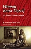Woman Know Thyself Law Relating to Women in India by Justice Sangita Dhingra Sehgal