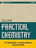 College Practical Chemistry by Sunit Ahluwalia