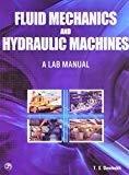 Fluid Mechanics and Hydraulic Machines A Lab Manual by T.S. Desmukh